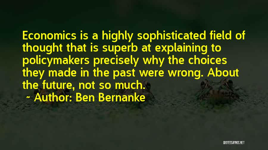 Future Not Past Quotes By Ben Bernanke