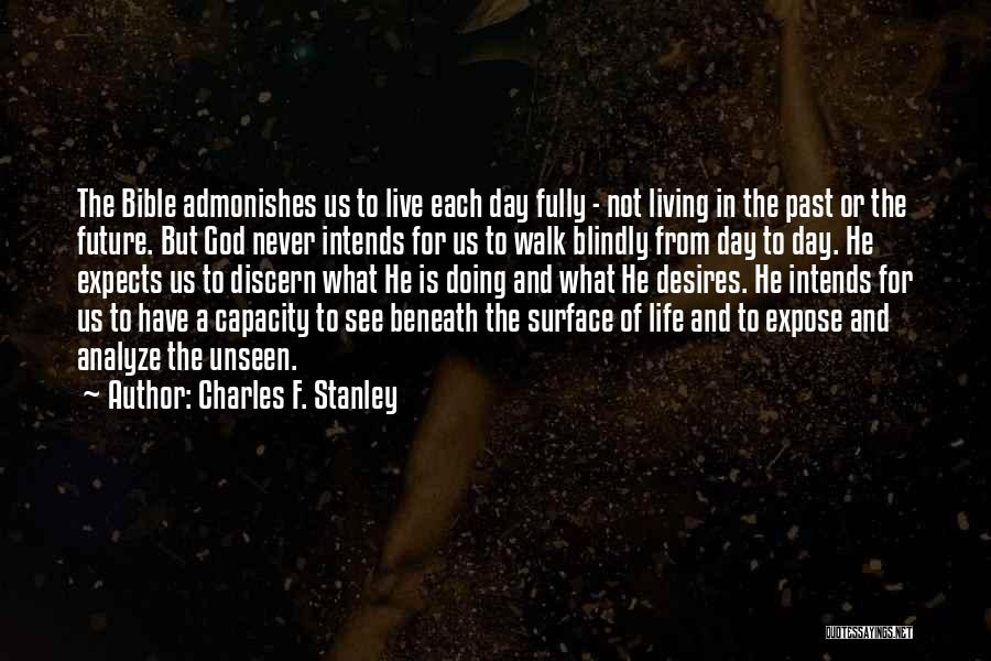 Future Not Past Quotes By Charles F. Stanley