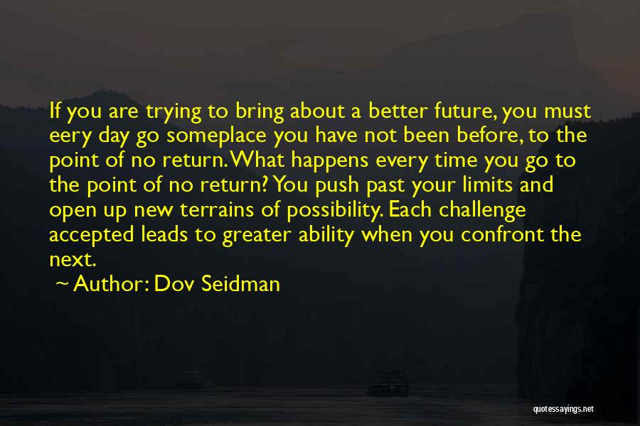 Future Not Past Quotes By Dov Seidman
