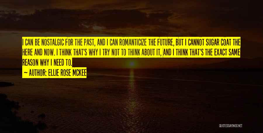 Future Not Past Quotes By Ellie Rose McKee