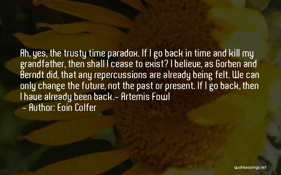 Future Not Past Quotes By Eoin Colfer