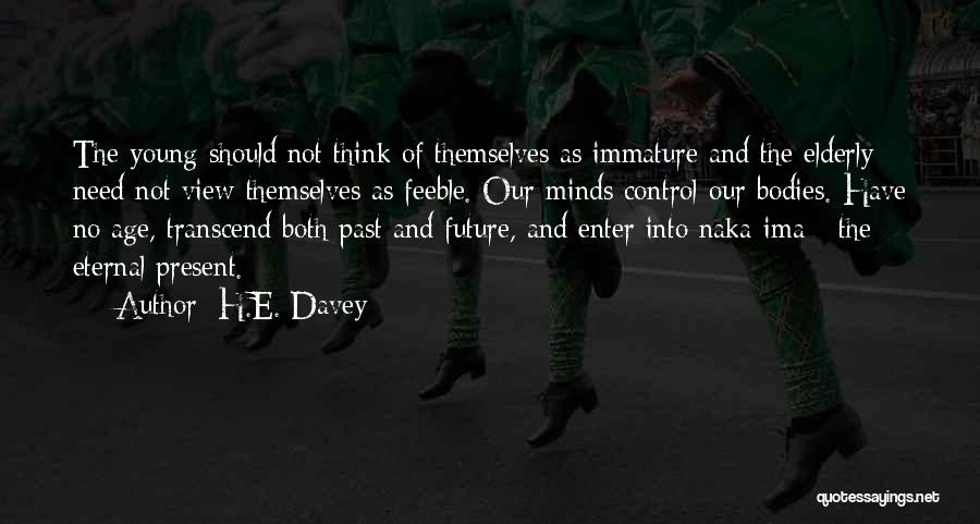 Future Not Past Quotes By H.E. Davey