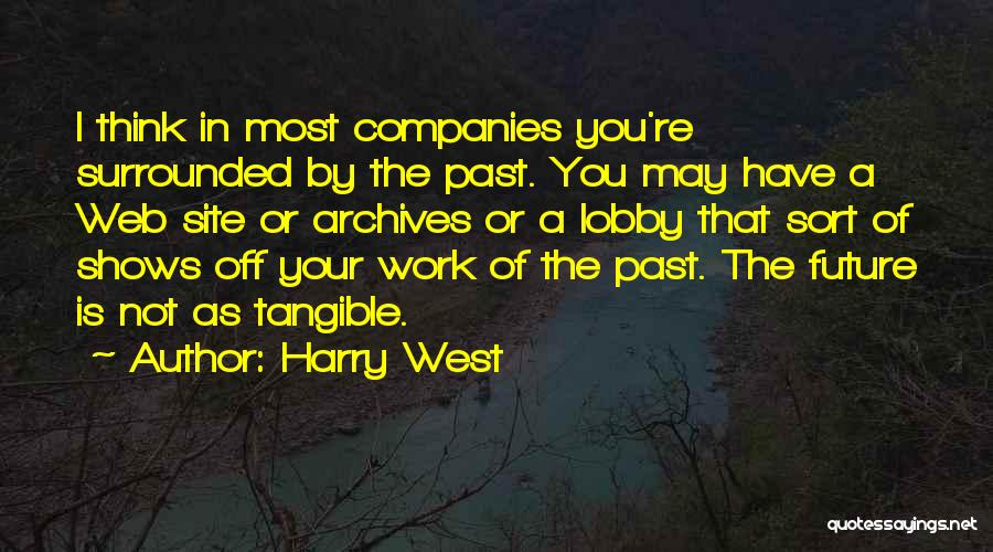 Future Not Past Quotes By Harry West