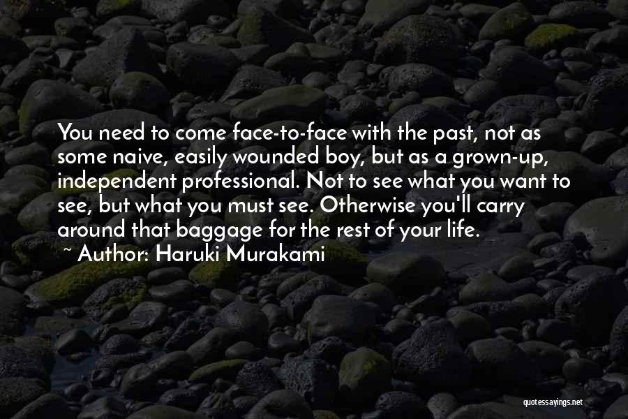 Future Not Past Quotes By Haruki Murakami