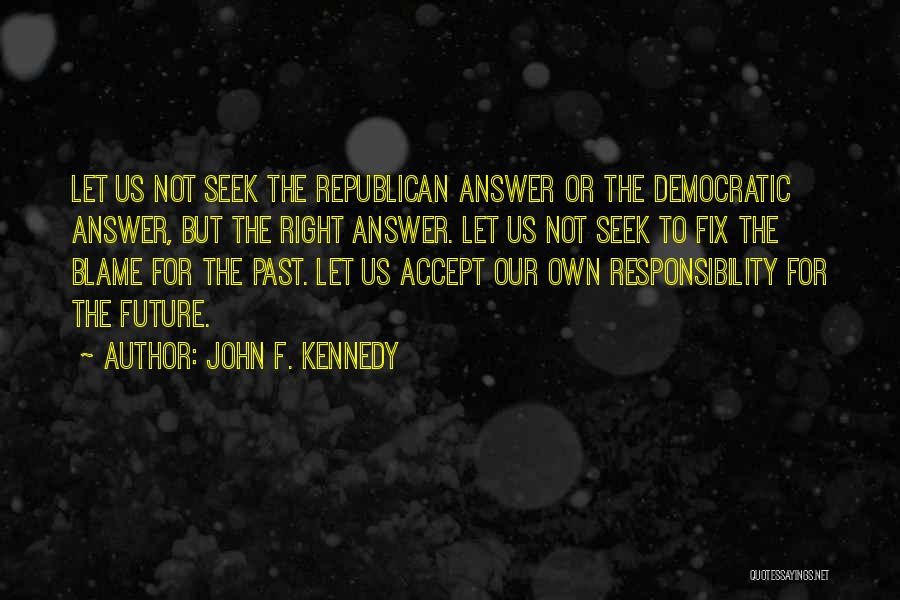 Future Not Past Quotes By John F. Kennedy