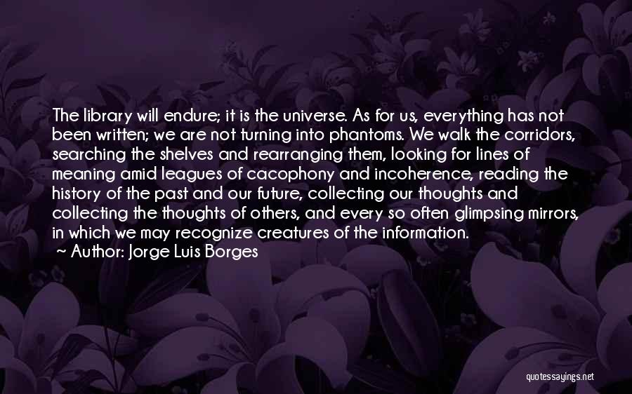 Future Not Past Quotes By Jorge Luis Borges