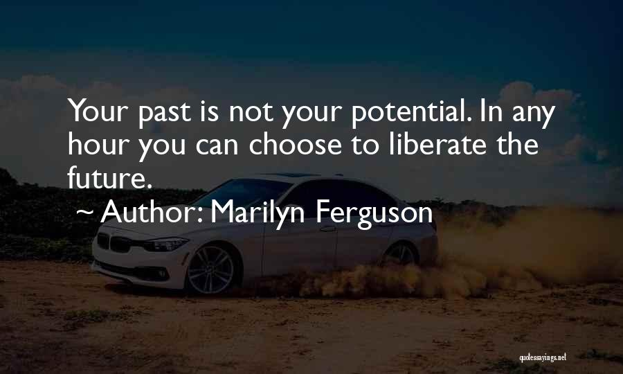 Future Not Past Quotes By Marilyn Ferguson