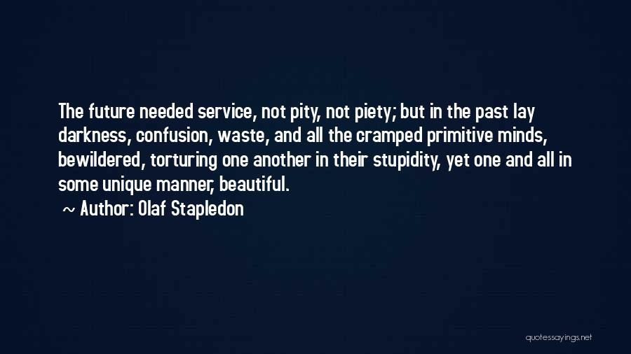 Future Not Past Quotes By Olaf Stapledon
