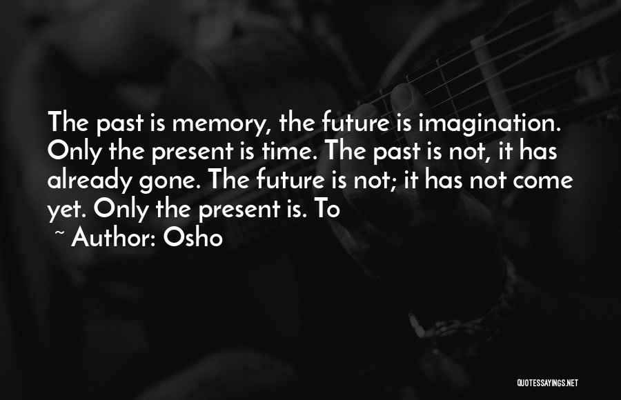 Future Not Past Quotes By Osho