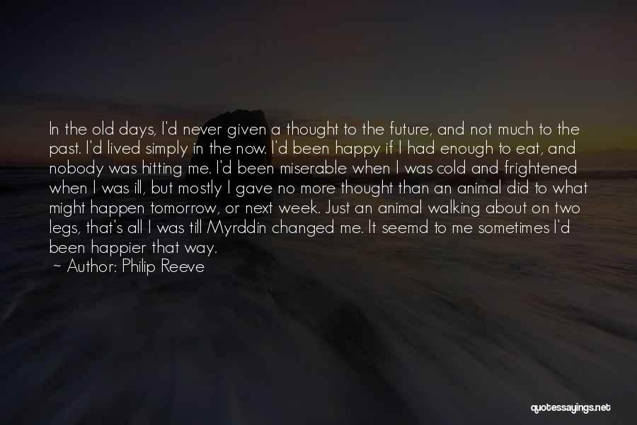 Future Not Past Quotes By Philip Reeve