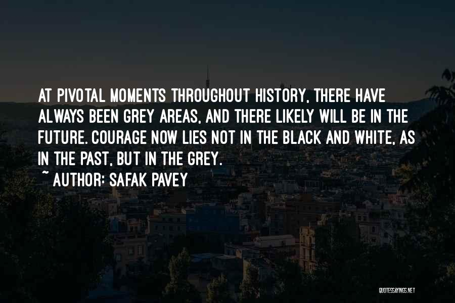 Future Not Past Quotes By Safak Pavey