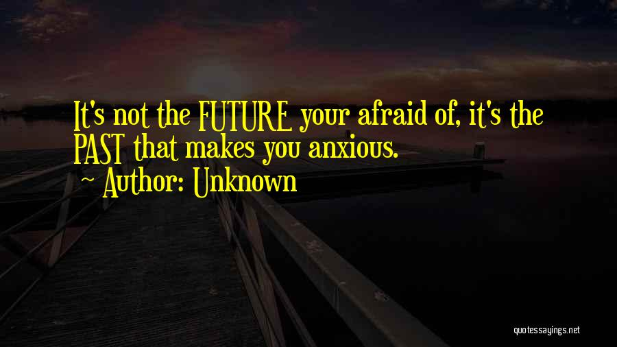 Future Not Past Quotes By Unknown