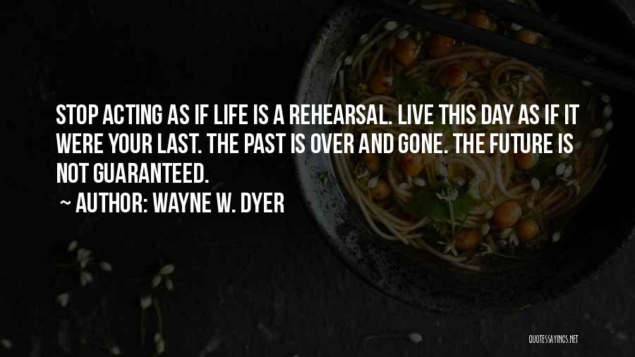 Future Not Past Quotes By Wayne W. Dyer