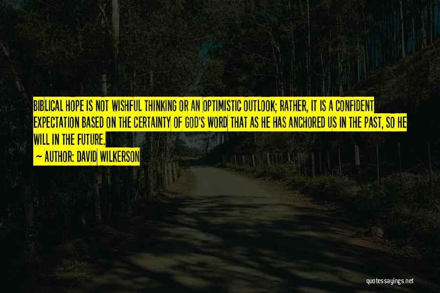 Future Outlook Quotes By David Wilkerson
