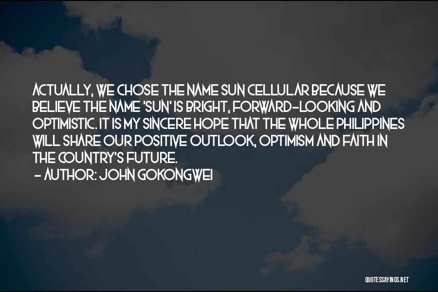 Future Outlook Quotes By John Gokongwei