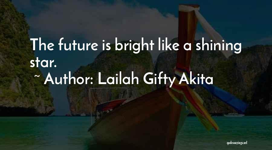 Future Outlook Quotes By Lailah Gifty Akita