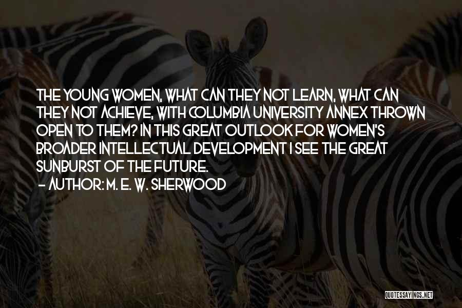 Future Outlook Quotes By M. E. W. Sherwood