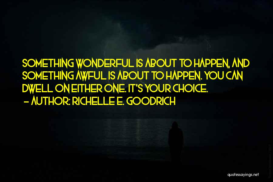 Future Outlook Quotes By Richelle E. Goodrich
