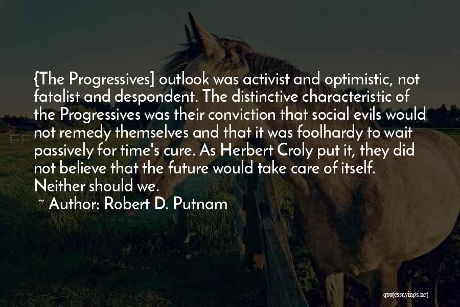 Future Outlook Quotes By Robert D. Putnam