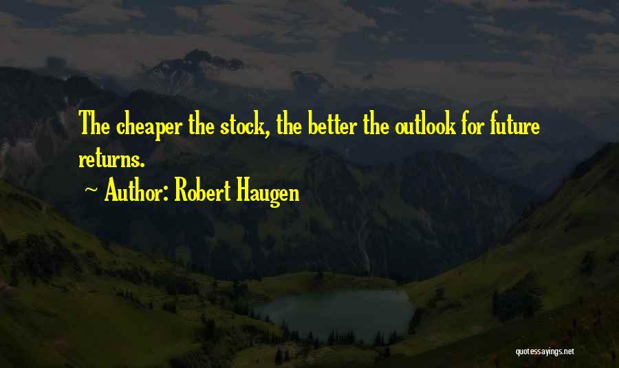 Future Outlook Quotes By Robert Haugen