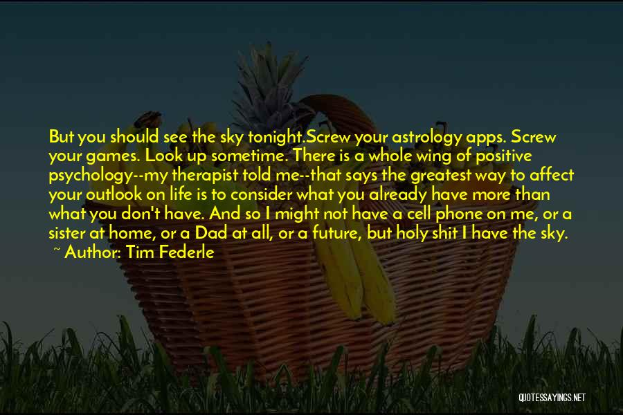 Future Outlook Quotes By Tim Federle