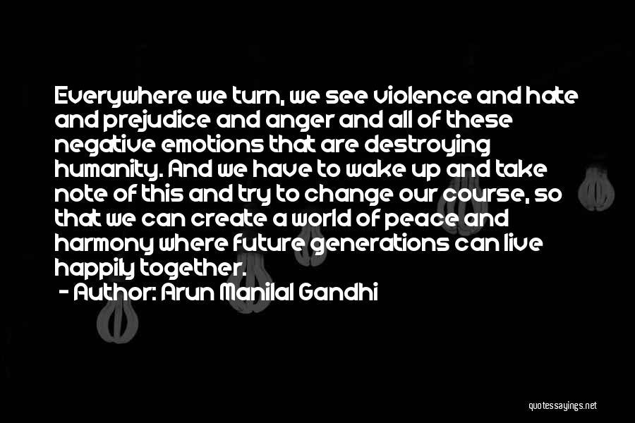 Future World Quotes By Arun Manilal Gandhi