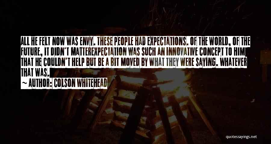 Future World Quotes By Colson Whitehead