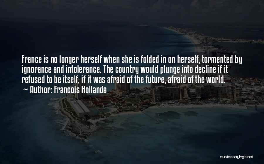 Future World Quotes By Francois Hollande