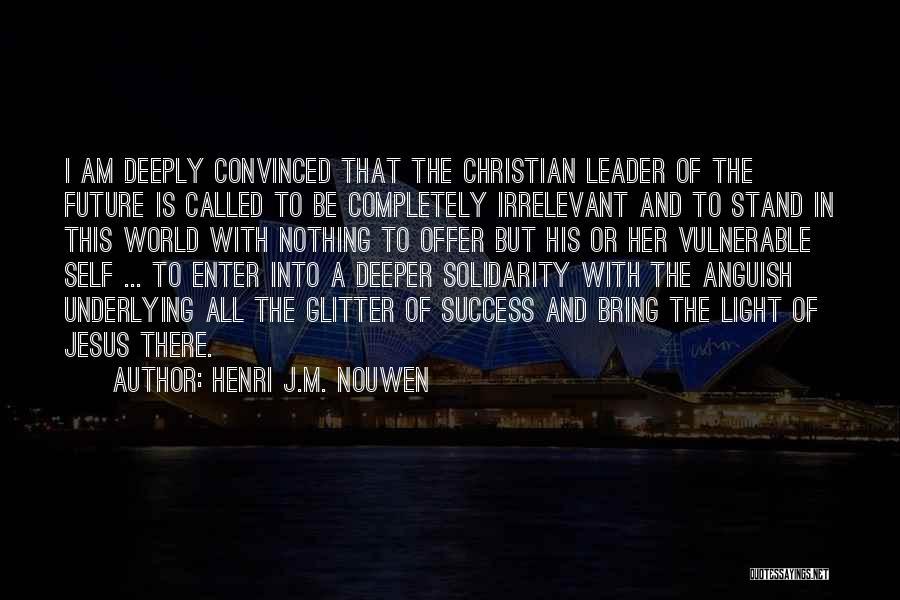 Future World Quotes By Henri J.M. Nouwen