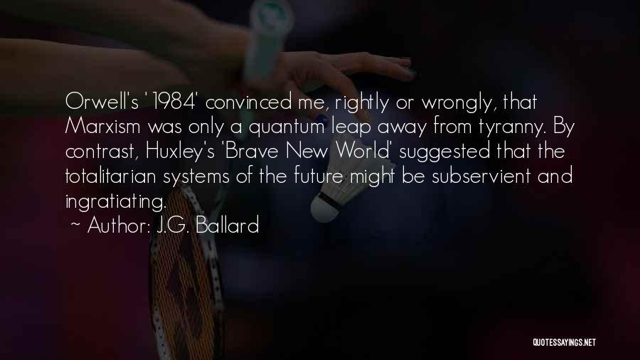 Future World Quotes By J.G. Ballard