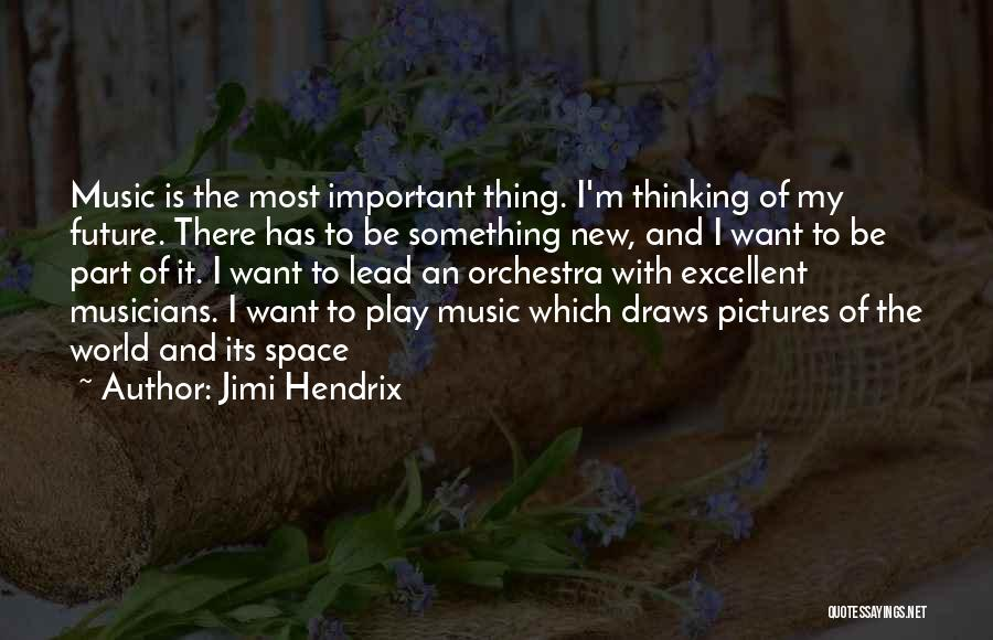 Future World Quotes By Jimi Hendrix