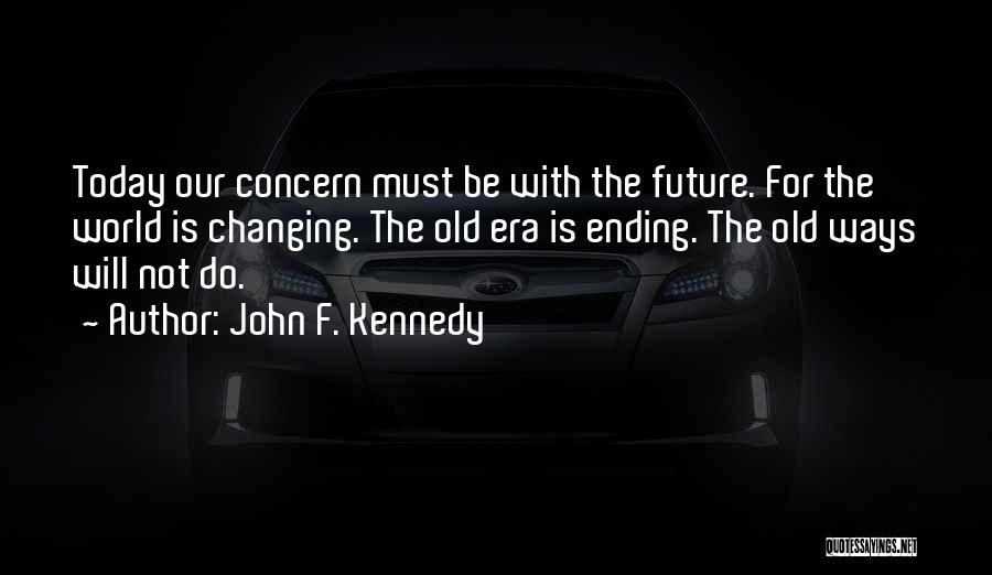 Future World Quotes By John F. Kennedy