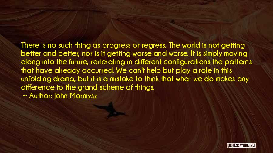 Future World Quotes By John Marmysz