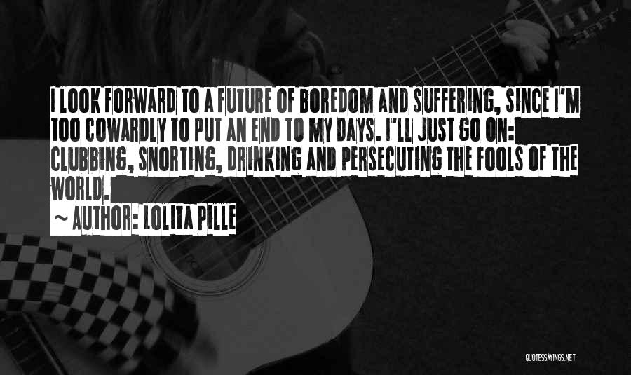 Future World Quotes By Lolita Pille