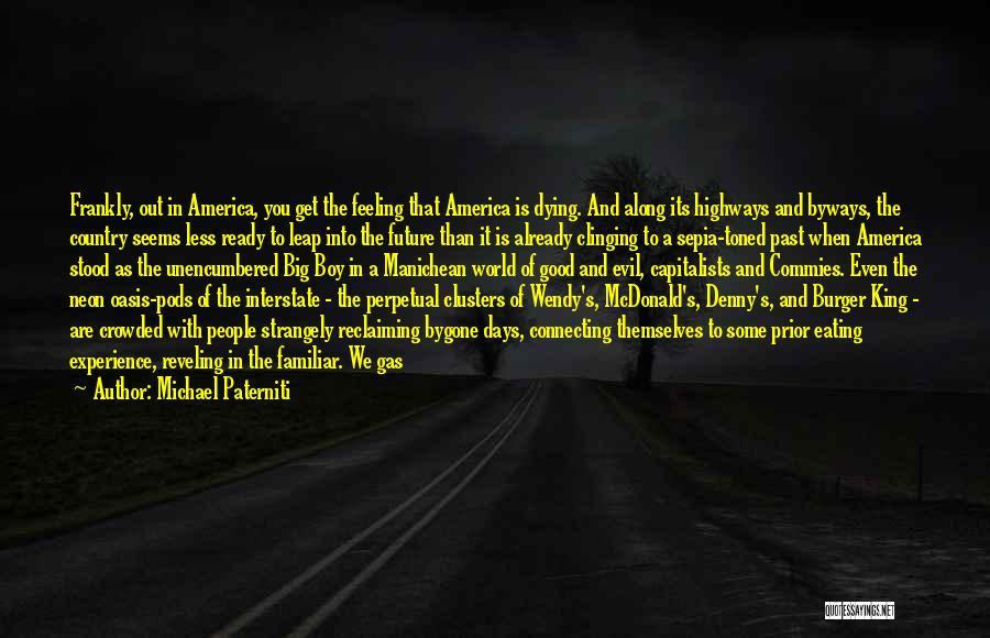 Future World Quotes By Michael Paterniti