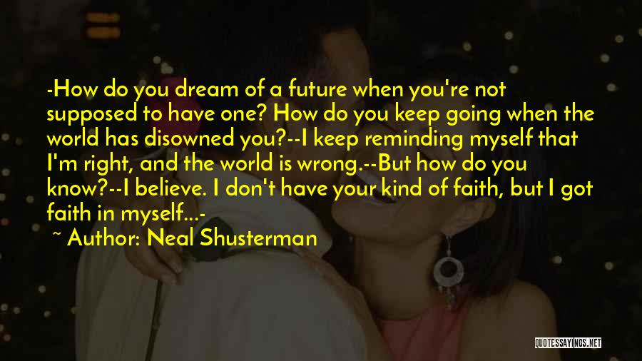 Future World Quotes By Neal Shusterman
