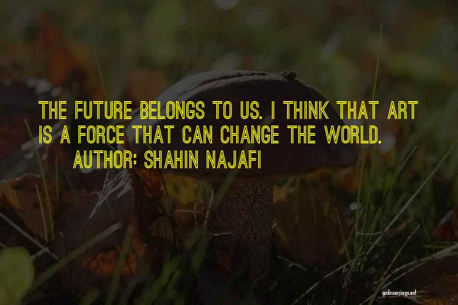 Future World Quotes By Shahin Najafi