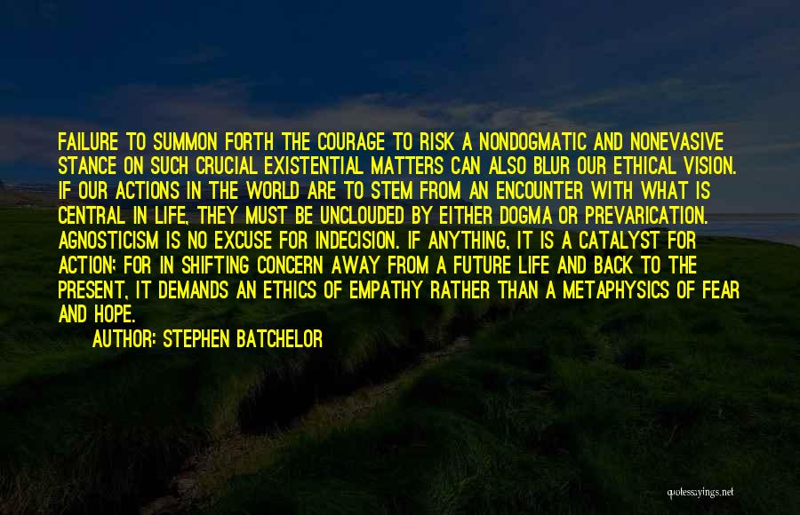 Future World Quotes By Stephen Batchelor