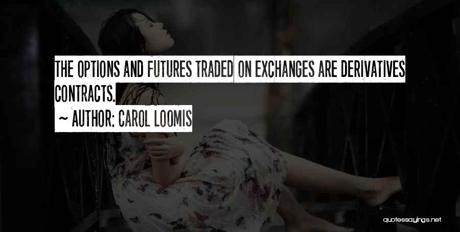 Futures Options Quotes By Carol Loomis