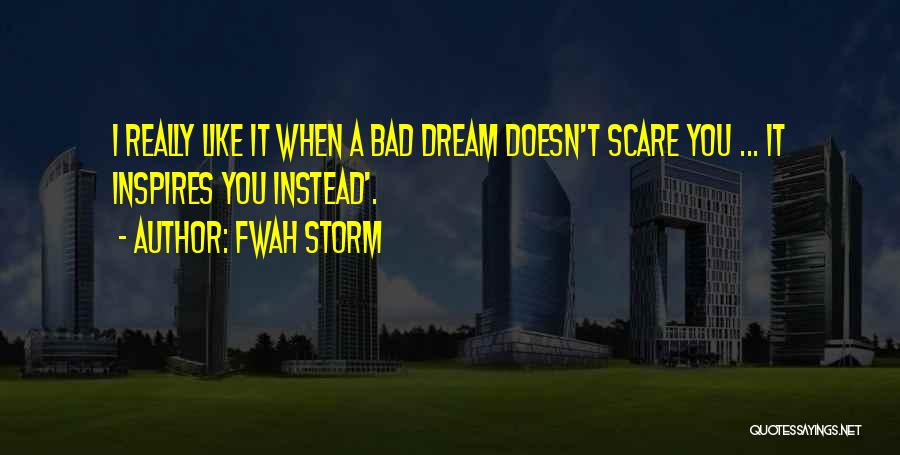Fwah Storm Quotes 373681
