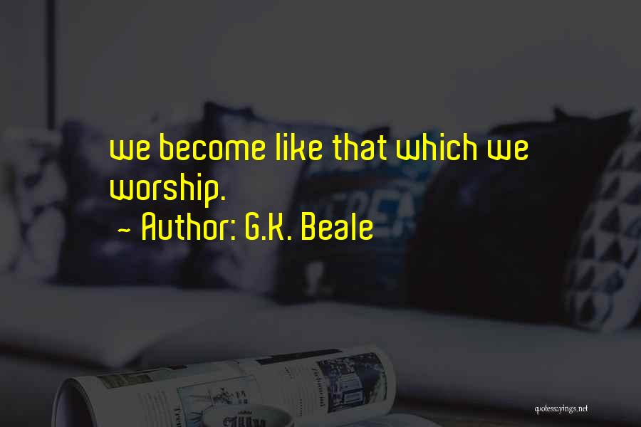 G.K. Beale Quotes 2043628