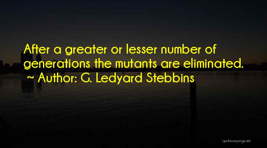 G. Ledyard Stebbins Quotes 1963092