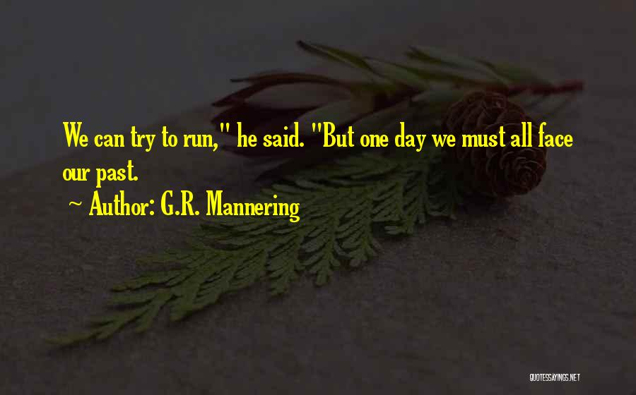 G.R. Mannering Quotes 1132852
