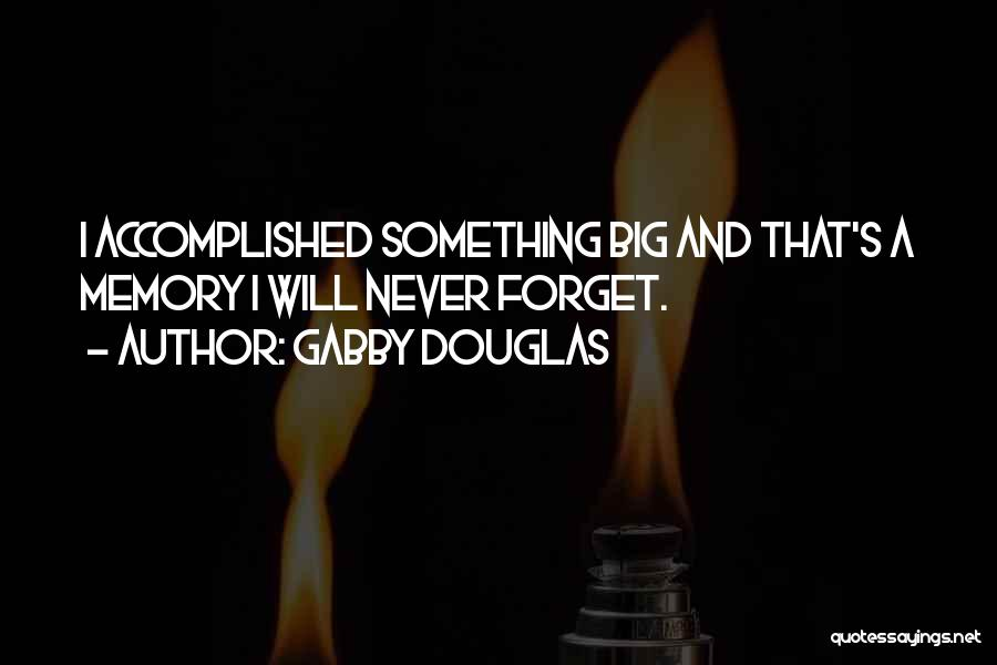 Gabby Douglas Famous Quotes & Sayings