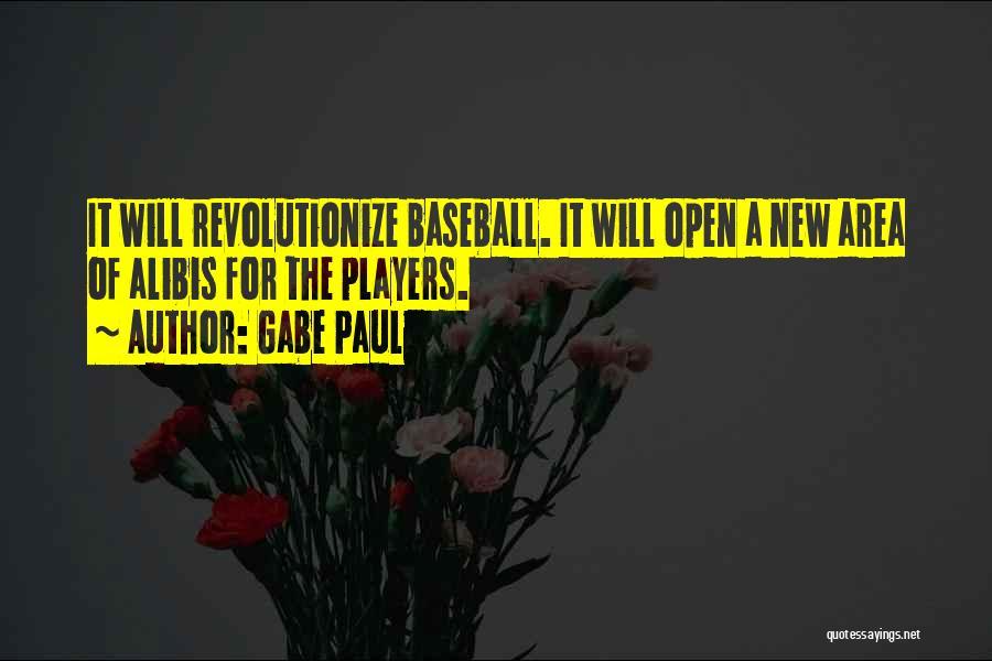 Gabe Paul Quotes 292176