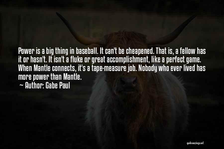 Gabe Paul Quotes 646263