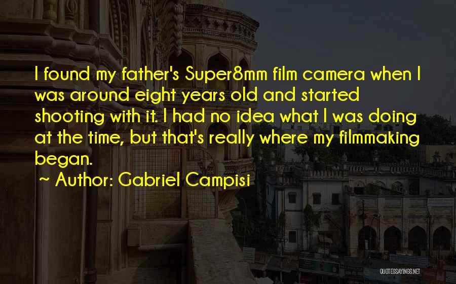 Gabriel Campisi Quotes 1303755