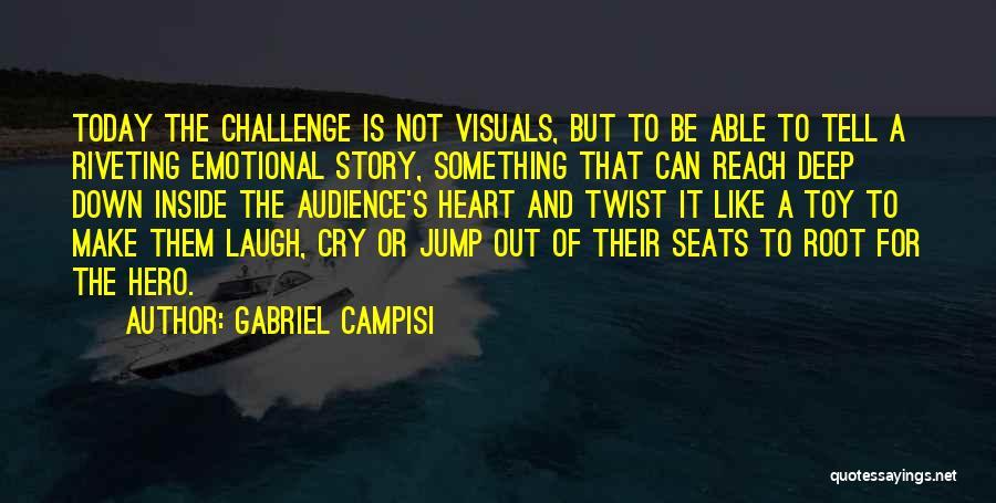Gabriel Campisi Quotes 2136679