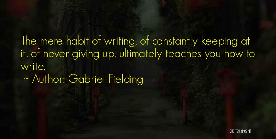 Gabriel Fielding Quotes 2073819