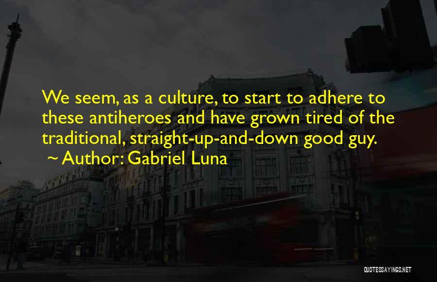 Gabriel Luna Quotes 1265348